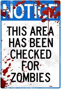 This area has been checked for Zombies.