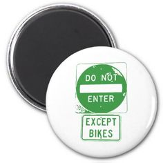 #Do Not Enter Except Bikes Magnet - #cycling #gifts
