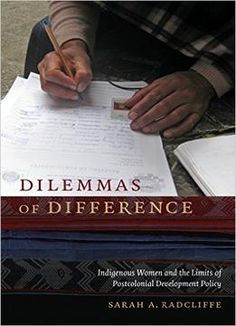 Dilemmas Of Difference: Indigenous Women And The Limits Of Postcolonial Development Policy PDF