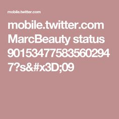 mobile.twitter.com MarcBeauty status 901534775835602947?s=09