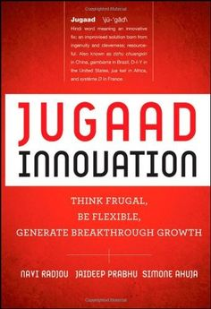 Jugaad Innovation: Think Frugal, Be Flexible, Generate Breakthrough Growth by Navi Radjou. $16.90. Publisher: Jossey-Bass; 1 edition (April 1, 2012). 288 pages. Author: Navi Radjou. Publication: April 1, 2012