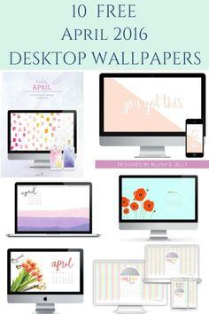 10 Free Desktop Wallpapers for April.