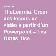 TheLearnia. Créer des leçons en vidéo à partir d'un Powerpoint – Les Outils Tice