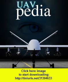 UAV Pedia, iphone, ipad, ipod touch, itouch, itunes, appstore, torrent, downloads, rapidshare, megaupload, fileserve