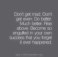 Sucess and hard work is always the best revenge.  An MBA can always help to get your dream job, or we can help you get that dream job right away. http://recruitingforgood.com/