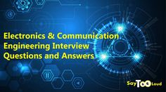 Here is the list of Electronics and Communication Engineering interview questions and answers, for both freshers and experienced. Engineering Resume, Electronic Engineering, Communication, Interview Questions And Answers, Interview Preparation, Question And Answer, Mindfulness, Popular, Electronics