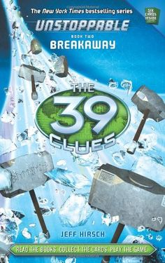 The 39 Clues: Unstoppable Book 2: Breakaway by Jeff Hirsch, available after January 28, 2014.