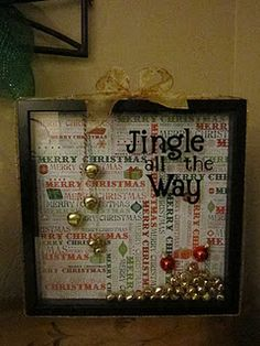 Shadow Box - Christmas Jingle all the way.    Much better!!!