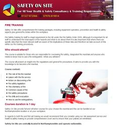 Our Fire safety training services gives you the experienced touch with our comprehensive fire training packages, including equipment operation plus general fire duties. Read more.. http://www.safety-on-site.co.uk/fire_training.html