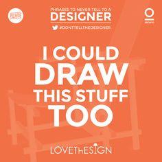 #LOL Cosas que jamás le deberías decir a un #diseñador #humor
