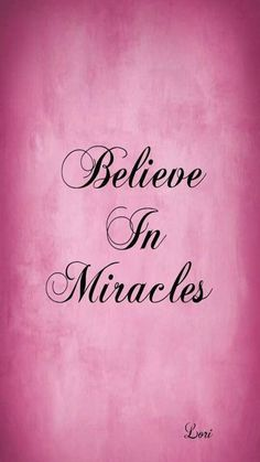 829 Best Believe In Miracles Images In 2019 Inspiring Quotes