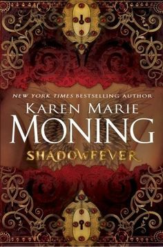 Shadowfever (Fever, #5) by Karen Marie Moning.  Love everything about this cover