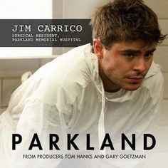 Zac as Dr. Jim Carrico in Parkland.