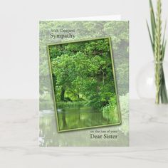 """Sympathy loss of sister, tranquil river scene Card Size: ' ', 5"""" x 7"""". Color: Matte. Gender: unisex. Age Group: adult. Loss Of A Sister, Loss Of Dad, Loss Of Mother, Custom Thank You Cards, Custom Greeting Cards, Expressions Of Sympathy, Mother Card, Deepest Sympathy, Child Loss"""
