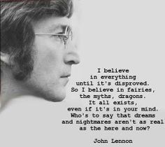 John Lennon one of my favorite people in all time and he will be until the end of time