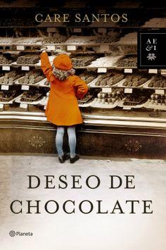 El universo de los libros: Deseo de chocolate (Care Santos)