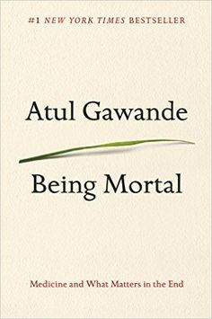 Download Being Mortal by Atul Gawande PDF, eBook, ePub, Mobi, Being Mortal PDF