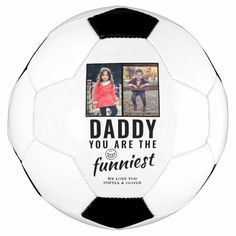 Daddy you are the Funniest Father`s Day 2 Photo Soccer Ball - tap/click to get yours right now! #SoccerBall #daddy #you #are #funniest, #funny, 2 Photos, Funny Photos, Old Fashioned Games, Family Fun Night, Father Birthday, Dad Humor, Permanent Marker, New Dads, Funny Faces