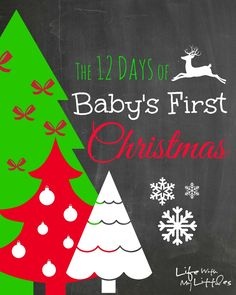 The 12 Days of Baby's First Christmas: 12 fun things to do with your baby to make their first Christmas special!
