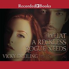 What a Reckless Rogue Needs by Vicky Dreiling