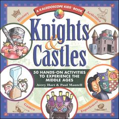 Knights and Castles: 50 Hands-On Activities to Experience the Middle Ages