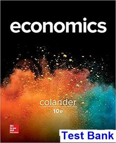 Economics 10th Edition Colander Test Bank #webdesignintroductory6theditionpdffree