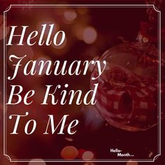 Hello January Be Kind to Me January Pictures, January Images, January Bullet Journal, Bullet Journal Cover Page, New Year Wallpaper, Wallpaper For Your Phone, Hello January Quotes, Welcome February, January Month