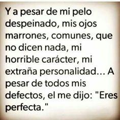 Para él debes ser perfecta