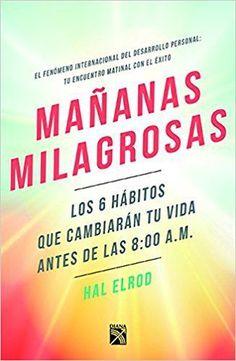 Libros de Éxito: La Mañana Milagrosa - Gold Discipline Miracle Morning, Dale Carnegie, Book Format, Love Life, Good Books, Personal Development, Coaching, This Book, Positivity