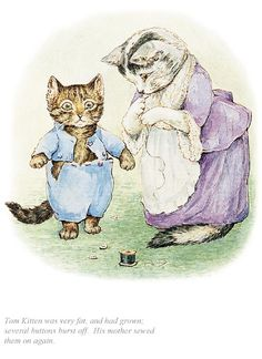 'Tom Kitten Was Very Fat, And Had Grown' by Beatrix Potter