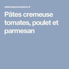 Pâtes cremeuse tomates, poulet et parmesan