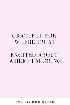 Mantras and Affirmations for Katharine Dever Goal Quotes, Quotes To Live By, Me Quotes, Motivational Quotes, Im Happy Quotes, New Start Quotes, Grateful Quotes, Quotes About Being Grateful, Fun Life Quotes