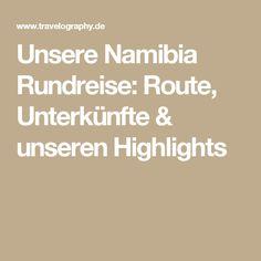 Unsere Namibia Rundreise: Route, Unterkünfte & unseren Highlights