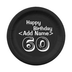 Personalized 60th Birthday Paper Plates Black DIY 7 Inch Paper Plate, http://www.zazzle.com/personalized_60th_birthday_paper_plates_black_diy_shindigzpaperplates-256449293684804816?rf=238090244331062886