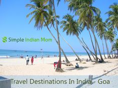 Travel Destinations In India - Goa _ For a fun-filled beachy vacation,Goa is the place.It is packed with some of the best sun-kissed beaches.It is famous for its parties,night life,water sports like surfing and amazing seafood.A visit to the beach offers the much needed calm compared to the buzz of our daily life.Must visit destination – The famous beaches in Goa.