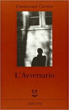 Amazon.it: L'avversario - Emmanuel Carrère, E. Vicari Fabris - Libri