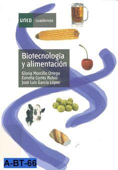 Biotecnología y alimentación / Gloria Morcillo Ortega, Estrella Cortés Rubio, José Luis García López