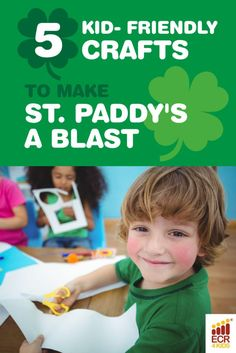 These fun crafts will have kids smiling all through St. Patrick's Day!    5 Kid-Friendly Crafts to Make St. Paddy's a Blast