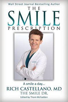 The Smile Prescription by Rich Castellano MD http://www.amazon.com/dp/1630478245/ref=cm_sw_r_pi_dp_6iDxwb14JEST2