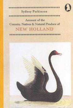 Account of the Country, Natives and Natural Produce of New Holland Sydney Parkinson  RRP ($A) 29.95 P/B Publisher: The Colony Press ISBN: 9780949586155