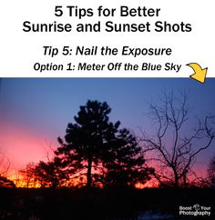 5 Easy Tips for Better Sunrise and Sunset Photographs: nail the exposure, using the sky | Boost Your Photography