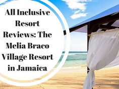 All Inclusive Resort Reviews: The Melia Braco Village Resort in Jamaica