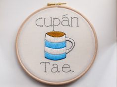 Cupán Tae - Cup of Tea . embroidery, framed in hoop. Irish Language, Embroidery Patterns, My Etsy Shop, Cross Stitch, Whistles, Handmade Gifts, My Favorite Things, Sewing, Frame