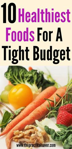 10 Healthiest Foods For Tight Budget . healthy food l health l food l budget l money management l fitness l investment l retirement l budget food l frugal living l passive income l budgeting