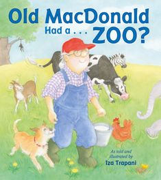 Old MacDonald Had a . . . Zoo? by Iza Trapani (Charlesbridge, September 2017)