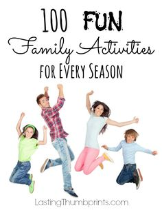 100 Fun Family Activities for Every Season - Great list for frugal family fun!