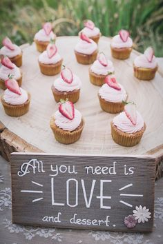 "We agreed "" all you need is love and dessert"" pink wedding cupcake : see more pink weddings"