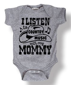 Look at this Heather Gray 'I Listen to Country Music' Bodysuit - Infant on #zulily today!