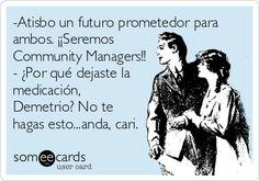 #communitymanager #humor #socialmedia en #español de https://www.facebook.com/CommunityCurator