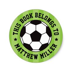 """Personalized soccer ball bookplate stickers / book label for kids featuring a soccer ball on a green field background. Customizable name and text """"This book belongs to"""". Great for tagging school books. Soccer Party, Soccer Ball, Kids Stickers, Custom Stickers, Book Labels, Preschool Gifts, Cute Themes, School Labels, Kids Room Organization"""